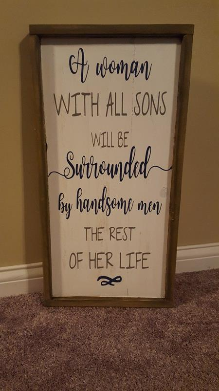 A woman with all sons will be surrounded by handsome men the rest of her life