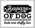 Beware of dog kids are shifty too