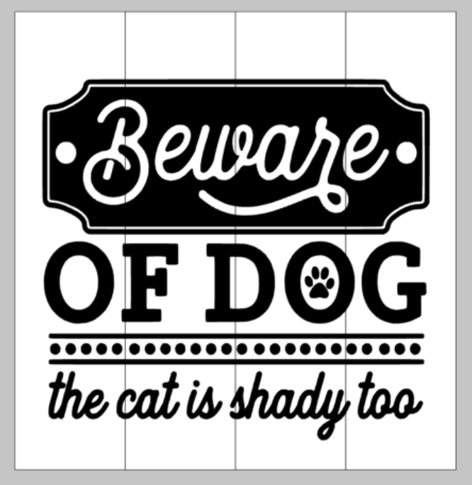 Beware of Dog the cat is shady too