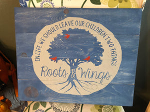 In life we should leave our children two things roots & wings