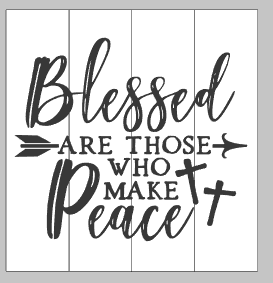 blessed are those who make peace