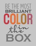 Be the most brilliant color in the box