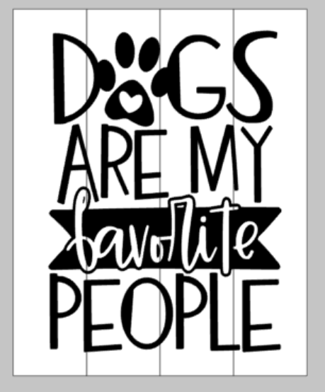 Dogs Are My Favorite People Mommy S Design Farm