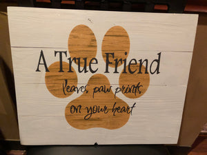 A true friend leaves paw prints on your heart