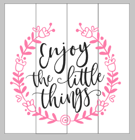 Enjoy the little things with flower wreath