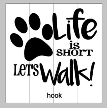 Life is short Lets walk! - dog leash holder
