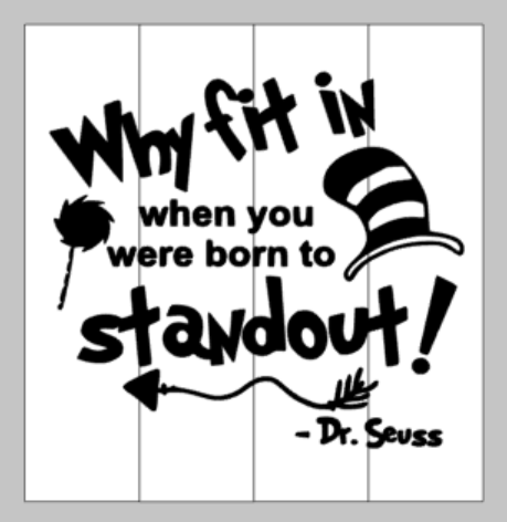 why fit in when you were born standout Dr Seuss