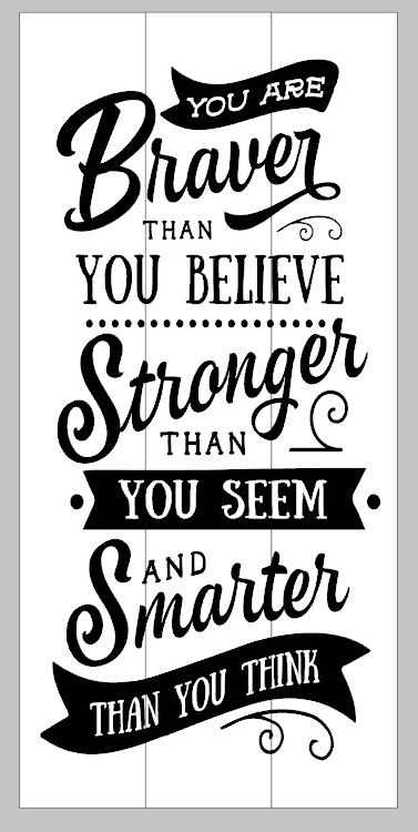 you are braver than you believe stronger than you seem and smarter than you think - autism