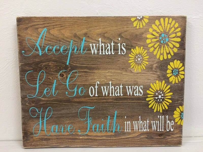 Accept what is let go of what was have faith in what will be  with mums