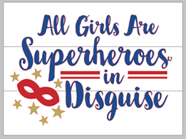 All girls are superheroes in disguise