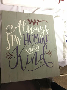 Always stay humble and kind-leafy design on top