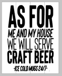As for me and my house we will serve  craft beer