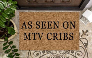As seen on MTV cribs