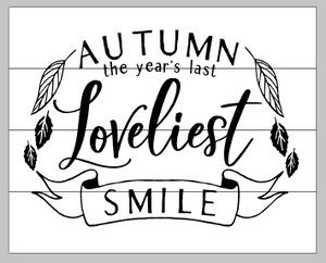 Autumn the year's last loveliest smile