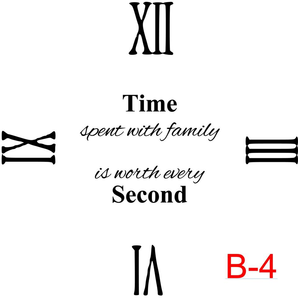 Clock - Roman Numerals 12,3,6,9 insert time spent with family is worth every second (B-04)