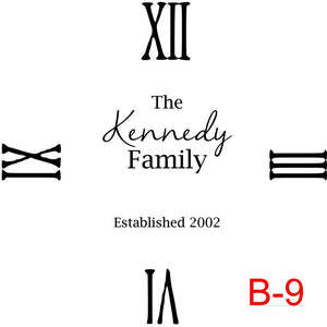 Clock - Roman Numerals 12,3,6,9 insert The Kennedy family est date (cursive last name) (B-9)