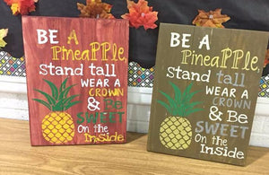 Be a pineapple stand tall wear a crown and be sweet on the inside