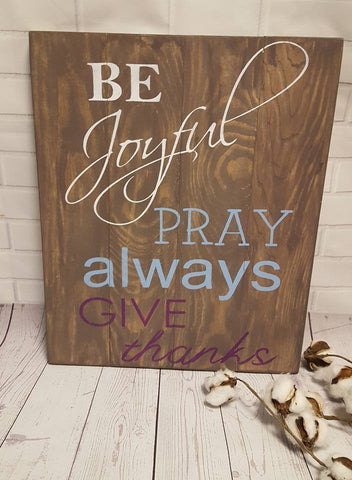 Be joyful pray always give thanks