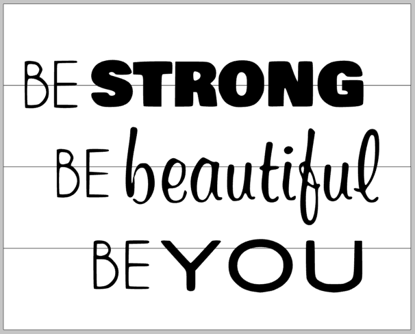 be strong be beautiful be you
