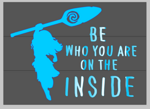Be who you are on the inside
