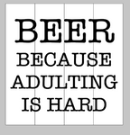 beer because adulting is hard