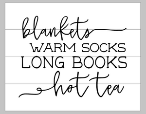 Blankets warm socks long books hot tea