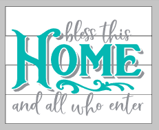 Bless this home and all who enter-big HOME