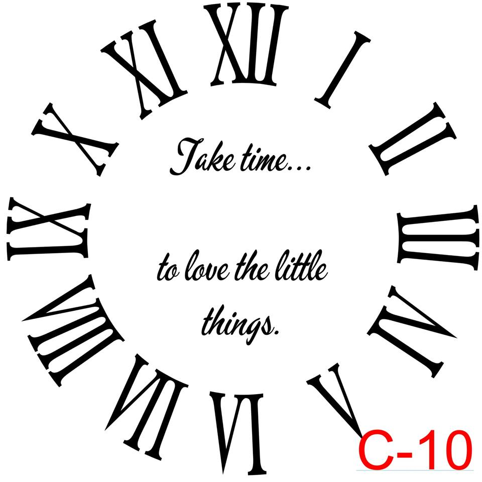 Clock - Roman Numerals with no border insert take time to love the little things (C-10)