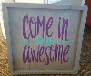 Come in we are awesome