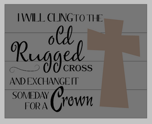 3D I will cling to the old rugged cross