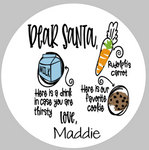 Dear Santa - Here is a drink in case you are thirsty - Rudolph's Carrot - Here is our favorite cookie with childs name