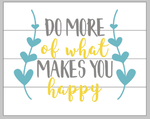 Do more of what makes you happy with heart vines