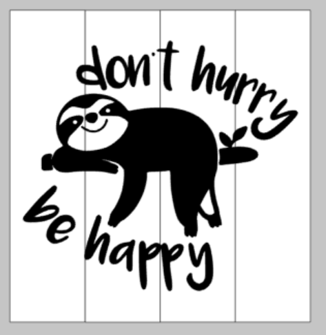 Dont hurry be happy sloth