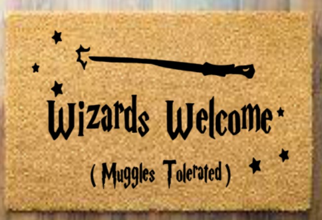 Wizards welcome muggles tolerated