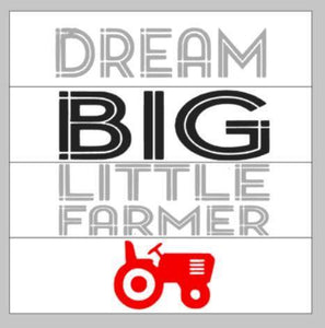 Dream big little farmer