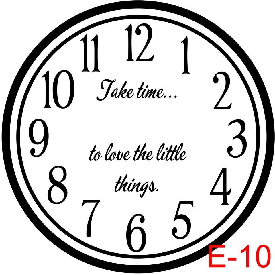 Clock - Numbers with Circle border insert take time to enjoy the little things  (E-10)