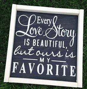 Every love story is beautiful but ours is my favorite