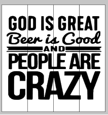 God is great beer is good people are crazy