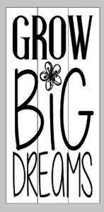 Grow Big Dreams