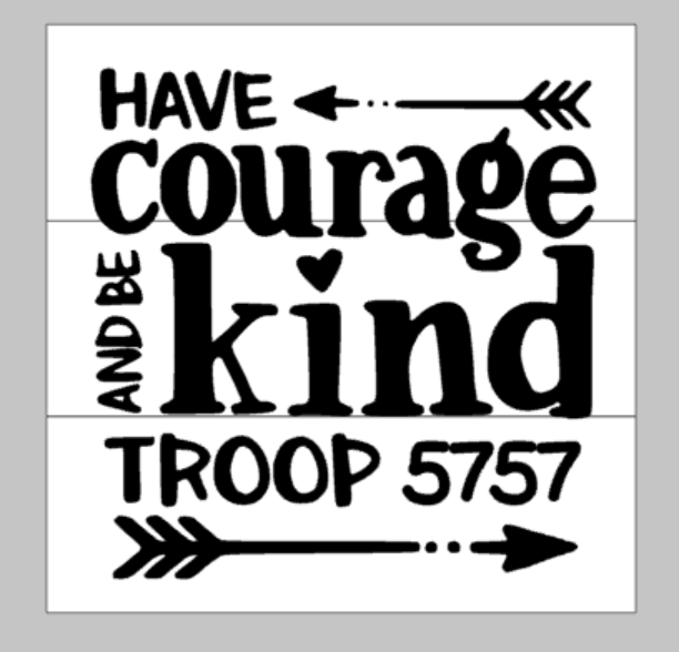 Have courage be kind troop with number