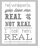 he whispers you love me real or not real