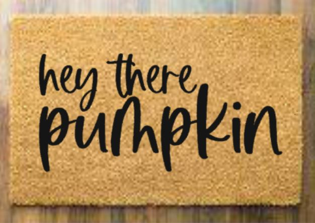 Doormat Hey there pumpkin