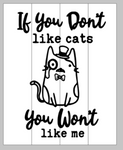If you don't like cats you won't like me