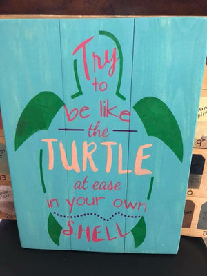 Try to be like the turtle