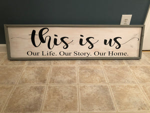 This is us Our Life. Our Story. Our Home.