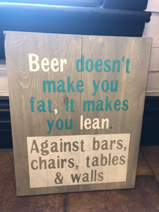 beer doesn't make you fat, it makes you lean