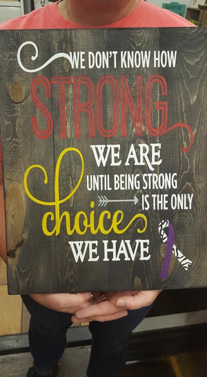 We don't know how strong we are until being strong is the only choice we have with ribbon