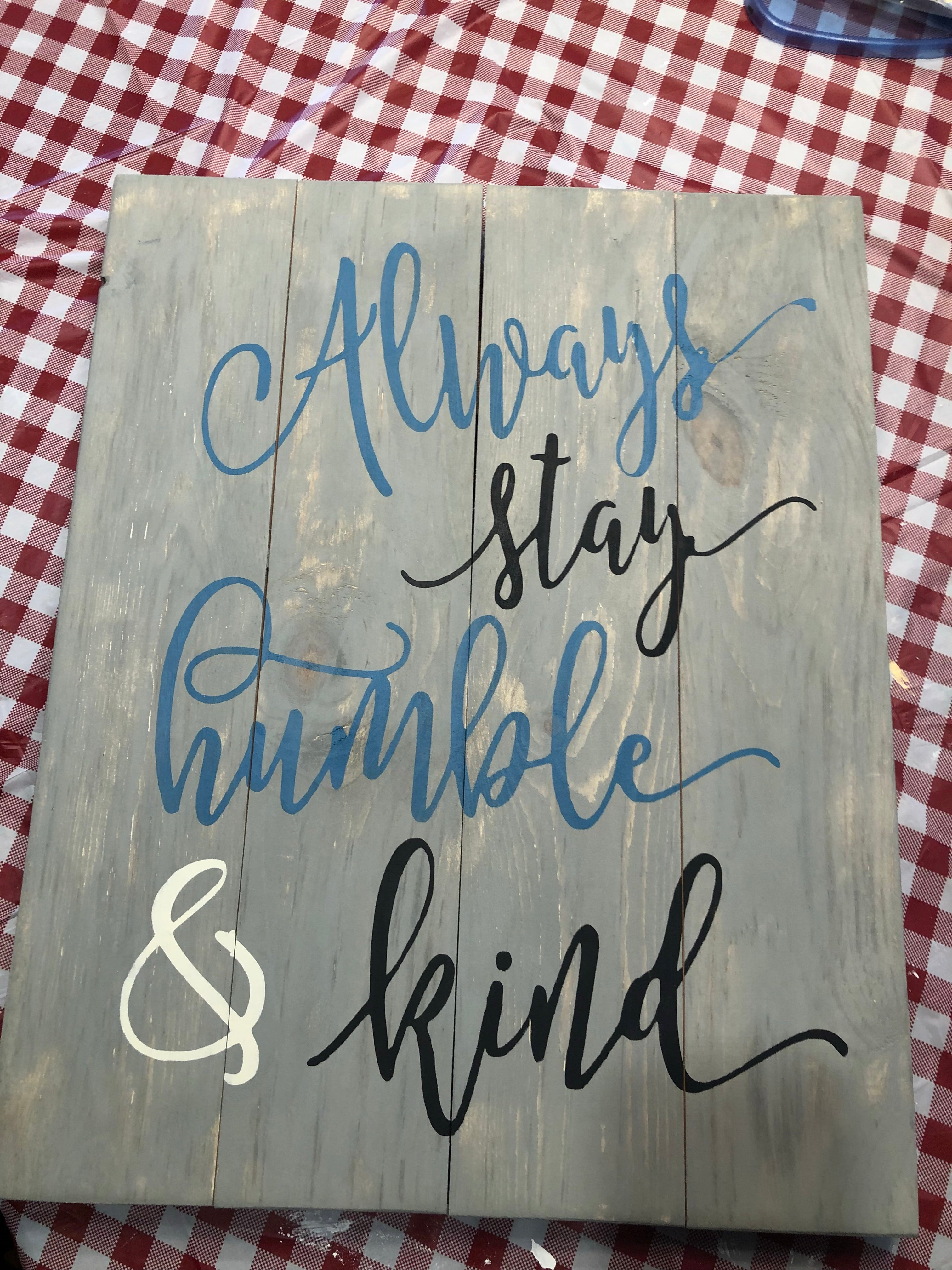 Always stay humble and kind- all cursive