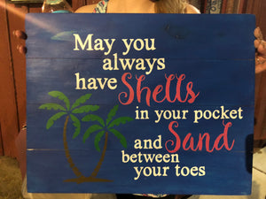 May you always have shells in your pocket