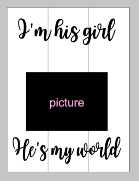 I'm his girl He's my world - Photo Board